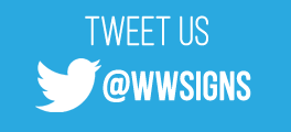 Follow & Tweet on Twitter @wwsigns